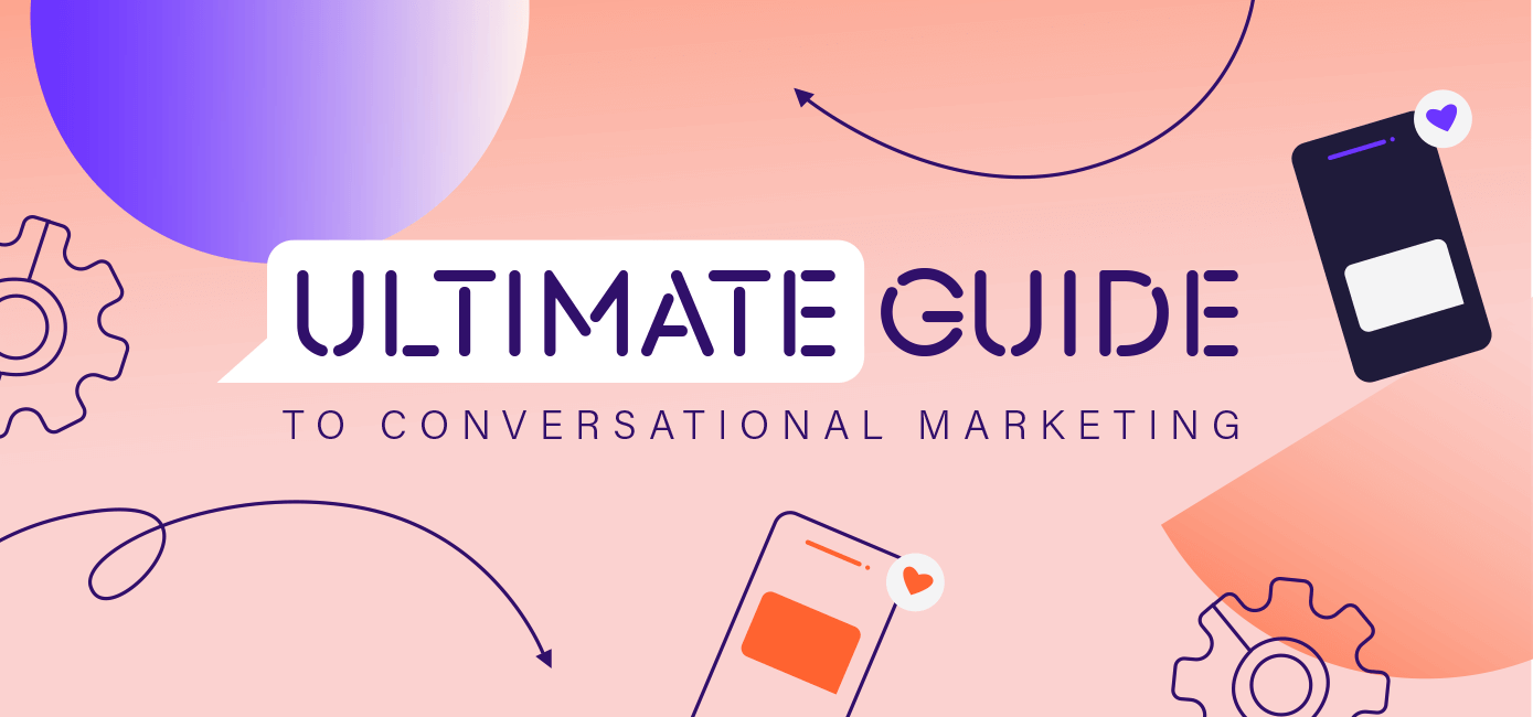 The Ultimate Guide to Conversational Marketing